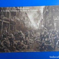Postales: LA GUERRA EUROPEA 2 COMBATE NOCTURNO EN LAS CALLES DE MULHOUSE NO CIRCULADA. Lote 193848240