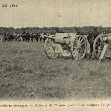 Cartes Postales: ARTILLERIE FRANÇAIS, BATTERIE DE 75 MM PRENANT SA POSITION DE COMBAT. GUERRE FRANCE 191418 WWI WW. Lote 232550150