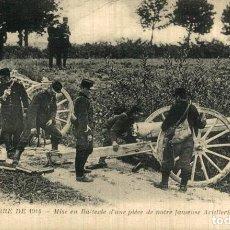 Cartes Postales: MISE EN BATTERIE DUNE PIÉCE DE NOTRE FAMEUSE ARTILLERIE. GUERRE FRANCE 191418 WWI WWICOLLECTION. Lote 232550165