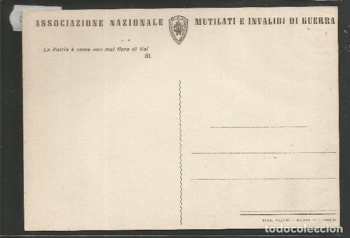 Postales: POSTAL ASOCIZIONE NAZIONALE MUTILATI E INVALIDI GUERRA -VER REVERSO -(47.080) - Foto 2 - 81939632