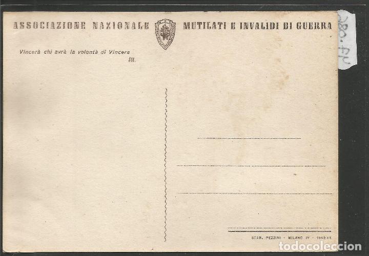 Postales: POSTAL ASOCIZIONE NAZIONALE MUTILATI E INVALIDI GUERRA -VER REVERSO -(47.086) - Foto 2 - 81940052