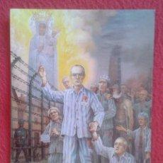 Postales: POST CARD MAXIMILIAN MARIA KOLBE PADRE PATER AUSCHWITZ MAUTHAUSEN GUSEN EDITH STEIN JOHANNES GRUBER. Lote 217102571