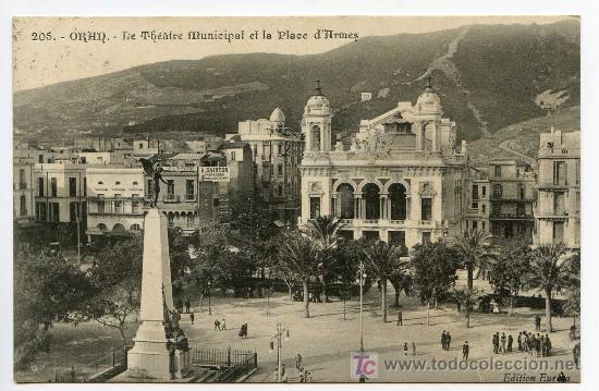 ORAN. 205. LE THEATRE MUNICIPAL ET LA PLACE D´ARMES. CIRCULADA EN 1909 (Postales - Postales Extranjero - África)