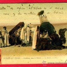 Postales: ARGELIA, SCENES ET TYPES, CARAVANE DANS LE DESERT, LA HALTE, P47570. Lote 25394482