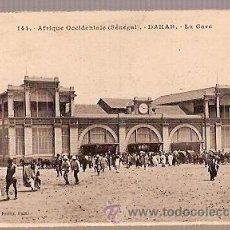 Postales: ANTIGUA POSTAL 144 AFRIQUE OCCIDENTALE SENEGAL DAKAR LA GARE. Lote 33661587