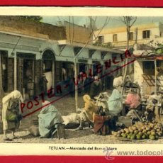 Postales: POSTAL TETUAN, MARRUECOS, MERCADO DEL BARRIO MORO, P72763. Lote 34249354