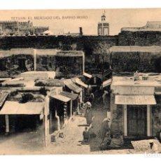 Postales: TARJETA POSTAL TETUAN. EL MERCADO DEL BARRIO MORO. HAUSER Y MENET. Lote 134552943