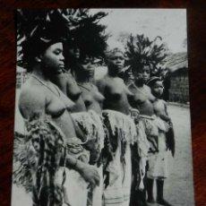 Postales: FOTO POSTAL DE GUINEA ESPAÑOLA, BAILARINAS SEMI DESNUDAS, Nº 155, FOTO CALIFORNIA, BATA, SIN CIRCUL. Lote 144093698