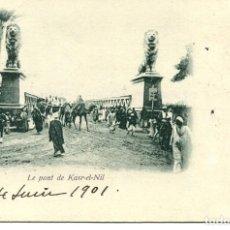 Postales: EGIPTO-EL PUENTE DE KASR-EL-NIL- AÑO 1901 SIN DIVIDIR. Lote 146565330