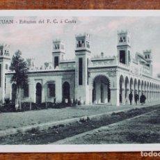 Postales: TETUAN-ESTACIÓN DEL F.C A CEUTA - SIN CIRCULAR. Lote 158094878