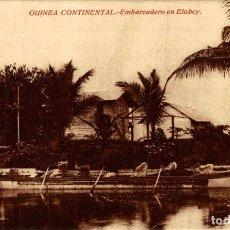 Postales: GUINEA CONTINENTAL. EMBARCADERO EN ELOBEY. Lote 182920356