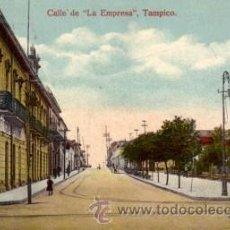 Postales: Nº 3967 POSTAL TAMPICO MEXICO CALLE DE LA EMPRESA. Lote 26538329