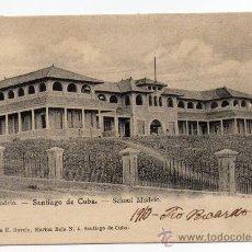 Postales: CUBA, 1910, SANTIAGO DE CUBA , ESCUELA MODELO, ESCRITA. Lote 29986490