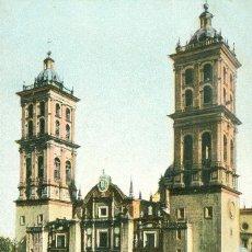 Postales: PUEBLA (MÉXICO). LA CATEDRAL. POSTAL COLOR, SIN CIRCULAR, C. 1905. . Lote 40274367