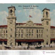 Postales: TARJETA POSTAL CUBA. CENTRAL R. R. STATION. HAVANA. Nº 4016.. Lote 45566871