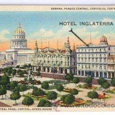 Postales: POSTAL DE LA HAVANA, PARQUE CENTRAL, CAPITOLIO, TEATRO NACIONAL, CON SOBRE IMPRESIÓ HOTEL INGLATERRA. Lote 47521187