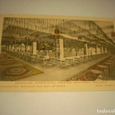 Postales: NEW YORK CITY. GRAND CENTRAL PALACE, DANCING CARNIVAL. LEXINTON AVENUE. SIN CIRCULAR . STAMP HERE. Lote 132390346