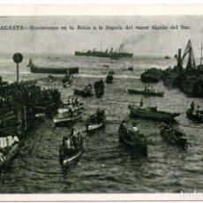 Postales: CHILE, ANTOFAGASTA, A LA LLEGADA DEL VAPOR RAPIDO SUR. Lote 134318142