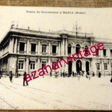 Postales: PALAIS DU GOUVERNEUR A BAHIA, BRASIL. Lote 169851884