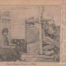 Postales: POSTAL INDIA DE AMERICA DEL NORTE - NAVAJO BLANKET WEAVER AT WORK - TEJEDORA DE MANTAS - SIN DIVIDIR. Lote 240206985