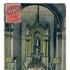 Postales: CARDENAS (CUBA) - ALTAR MAYOR DE LA IGLESIA PARROQUIAL - CIRCULADA EN 1913. Lote 265859614
