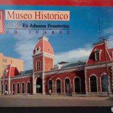 Postales: MUSEO HISTORICO DE LA EX-ADUANA FRONTERIZA. C.D. JUAREZ. MEXICO. SIN CIRCULAR.. Lote 284246958