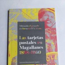 Postales: LAS TARJETAS POSTALES EN MAGALLANES 1898 1960.COLECCIÓN DEL MUSEO REGIONAL DE MAGALLANES CHILE 2018. Lote 294433318