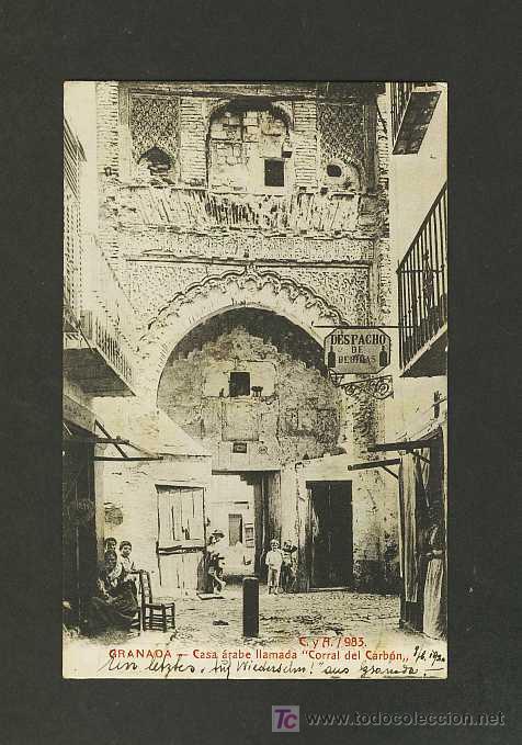 POSTAL DE GRANADA: CASA ARABE LLAMADA CORRAL DEL CARBON (C Y A NUM.983) (ANIMADA) (Postales - España - Andalucía Antigua (hasta 1939))