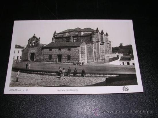 ARACENA - 15 ( HUELVA ) - IGLESIA PARROQUIAL , FOTO ORIOL (Postales - España - Andalucía Antigua (hasta 1939))