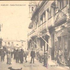 Postales: HUELVA.-CALLE CONCEPCIÓN. Lote 16397714