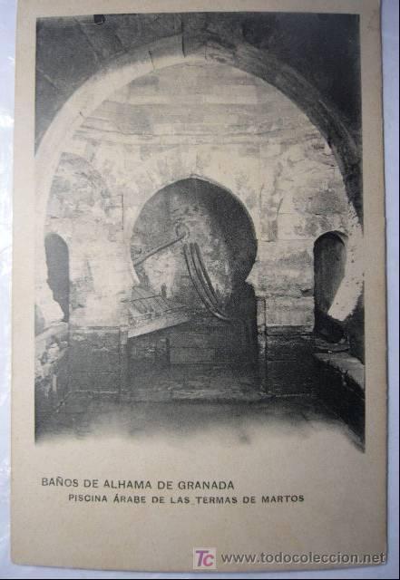 BAÑOS DE ALHAMA DE GRANADA. PISCINA ARABE DE LAS TERMAS DE MARTOS. HAUSER Y  MENET.