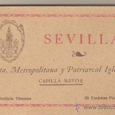 Postales: BLOC POSTAL SEVILLA 20 POSTALES.STA. METROPOLITANA Y PATRIARCAL IGLESIA.CAPILLA MAYOR.FOT.THOMAS.. Lote 27192372
