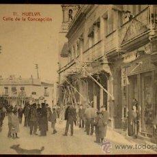 Postales: ANTIGUA POSTAL DE HUELVA - CALLE DE LA CONCEPCION - N. 11 - ED. PAPELERIA M. MORA Y COMP. - CIRCULAD. Lote 19019550