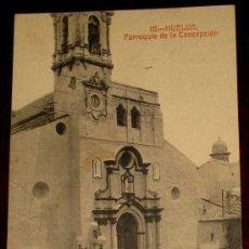 Postales: ANTIGUA POSTAL DE HUELVA - PARROQUIA DE LA CONCEPCION - N. 10 - ED. PAPELERIA M. MORA Y COMP. - CIRC. Lote 22132917