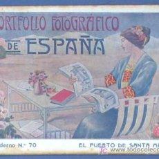 Postales: PORTFOLIO FOTOGRÁFICO DE ESPAÑA. EL PUERTO DE SANTA MARÍA, CÁDIZ . CUADERNO Nº 70, 1910 - 1919.. Lote 24190302