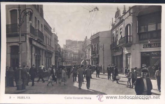 HUELVA.- CALLE GENERAL MOLA (Postales - España - Andalucia Moderna (desde 1.940))