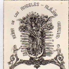 Postales: REINA DE LOS ANGELES. ALAJAR. HUELVA. SIN CIRCULAR.. Lote 28696395
