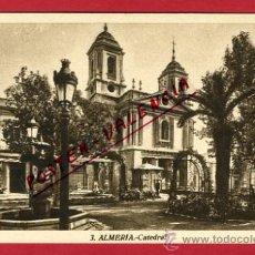 Postales: ALMERIA, CATEDRAL, P64244. Lote 28923927