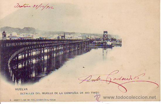 HUELVA - DETALLES DEL MUELLEDE LA COMPAÑIA RIO TINTO - Nº 5 AMADOR Y JUAN DEL PINO (Postales - España - Andalucía Antigua (hasta 1939))