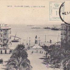 Postales: AÑO 1926: CADIZ: PLAZA DE ISABEL II: VISTA AL MAR. TARJETA POSTAL DE HAUSER Y MENET RARO FRANQUEO. . Lote 30154271