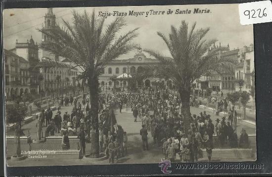 ECIJA - PLAZA MAYOR Y TORRE DE SANTA MARIA - FOTOGRAFICA - LIB CASTELLANO - (9226) (Postales - España - Andalucía Antigua (hasta 1939))