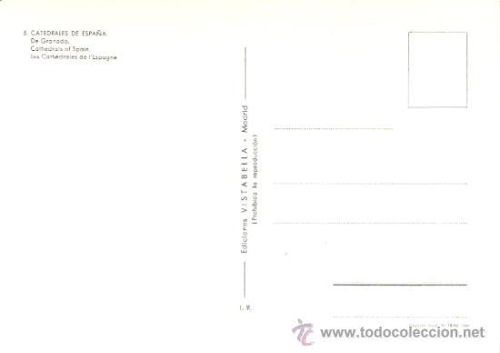 Postales: Catedrales de España.Ediciones Vistabella. nº 5. 1966. Catedral de Granada. - Foto 2 - 31669103
