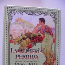 Postales: ÁLBUM DE 152 MAGNIFICAS POSTALES EN COLOR DE ALMERÍA Y SUS PUEBLOS. ALMERÍA PERDIDA 1900-1936.. Lote 32819133