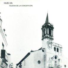 Postales: POSTAL CON FOTO DE LA ANTIGUA CONCEPCIÓN (HUELVA). Lote 36803365