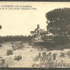 Postales: HUELVA - CONVENTO DE LA RÁBIDA - COLUMNA DE LA CRUZ, DONDE DESCANSO COLÓN -. Lote 36623014