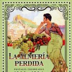 Postales: LA ALMERÍA PERDIDA - POSTALES COLOREADAS 1900-1936. Lote 52544976