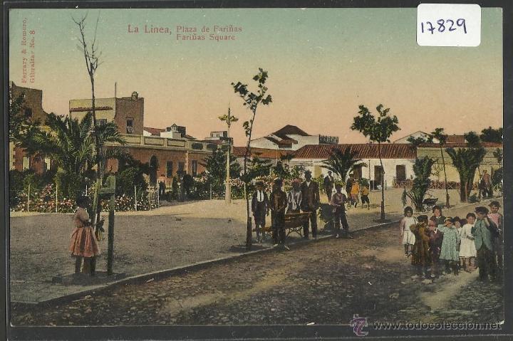LA LINEA - PLAZA DE FARIÑAS - FERRARY & ROMERO - (17829) (Postales - España - Andalucía Antigua (hasta 1939))