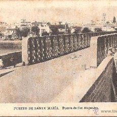 Postales: POSTAL PUERTO DE SANTA MARIA PUENTE DE SAN ALEJANDRO AÑO 1939 CENSURA MILITAR -IMPRESCINDIBLE DORSO. Lote 41489200
