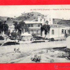 Postales: RIO TINTO. 39 HOSPITAL DE LA COMPAÑIA. P. INGLESA. Lote 48575059
