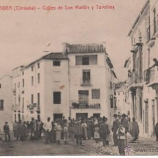Postales: ANTIGUA POSTAL DE CABRA ( CÓRDOBA ). CALLE DE SAN MARTÍN Y CALLE TOVALINA. Lote 50198558